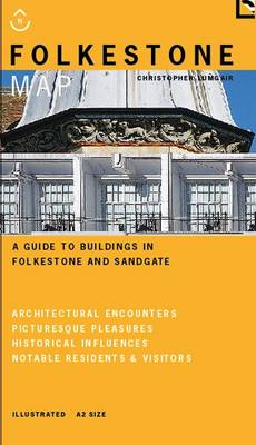 Folkestone Map: Guide to Buildings in Folkestone and Sandgate - Flaneur Guides 2 (Sheet map, folded)