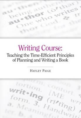 The Writing Course: Teaching the Time-Efficient Principles of Planning and Writing a Book: How to Write and Plan a Book, and How to Become an Author - The Book Creatives #1 (Paperback)