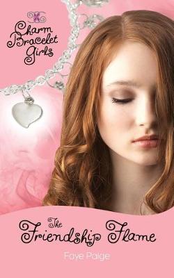 The Friendship Flame - Charm Bracelet Girls 1 (Paperback)