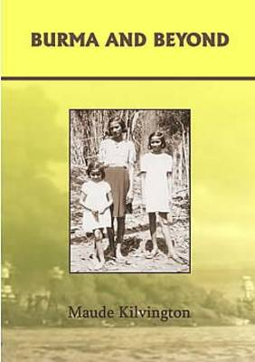 Burma and Beyond: The True Story of a Family Devastated by War (Paperback)