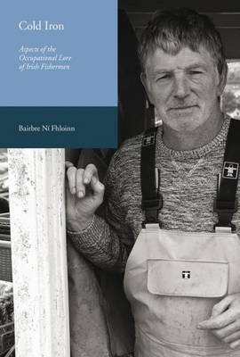 Cold Iron: Aspects of the Occupational Lore of Irish Fishermen (Paperback)