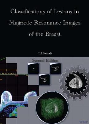 Classifications of Lesions in Magnetic Resonance Images of the Breast Second Edition (Hardback)