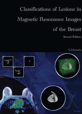 Classifications of Lesions in Magnetic Resonance Images of the Breast Second Edition (Paperback)