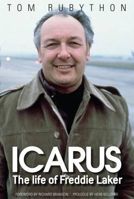 Icarus - The Life of Freddie Laker (Hardback)