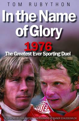 In the Name of Glory: 1976 the Greatest Ever Sporting Duel (Hardback)