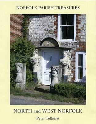 Norfolk Parish Treasures: North and West Norfolk (Paperback)