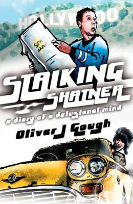 Stalking Shatner: A Diary of a Delusional Mind (Paperback)