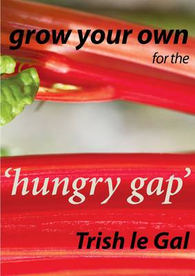 Grow Your Own for the 'Hungry Gap' (Paperback)