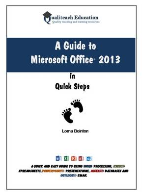 A Guide to Microsoft Office 2013: In Quick Steps (Spiral bound)