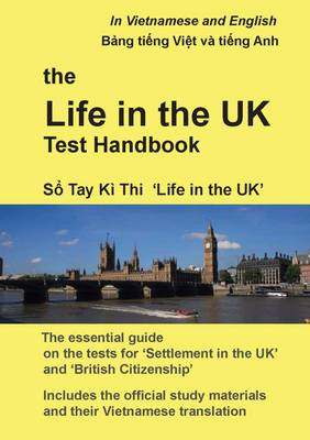 The Life in the UK Test Handbook: In Vietnamese and English (Paperback)