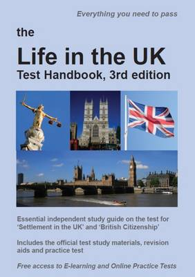The Life in the UK Test Handbook 2016: Essential Independent Study Guide on the Test for 'Settlement in the UK' and 'British Citizenship' (Paperback)