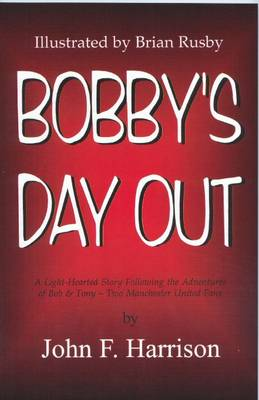 Bobby's Day Out (Paperback)