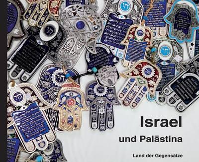 Israel Und Palastina: Land Der Gegensatze (Hardback)