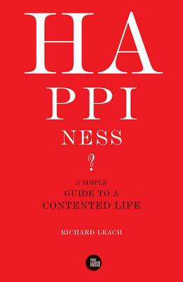 Happiness?: A Simple Guide to a Contented Life (Paperback)