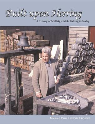 Built Upon Herring: A History of Mallaig and Its Fishing Industry (Paperback)