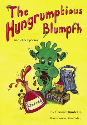The Hungrumptious Blumpfh and Other Poems (Paperback)