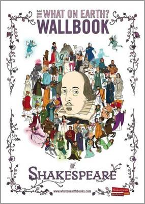 The What on Earth? Wallbook of Shakespeare (Hardback)