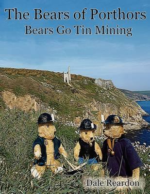 The Bears Go Tin Mining - Bears of Porthors (Paperback)