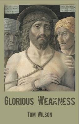 Glorious Weakness (Paperback)
