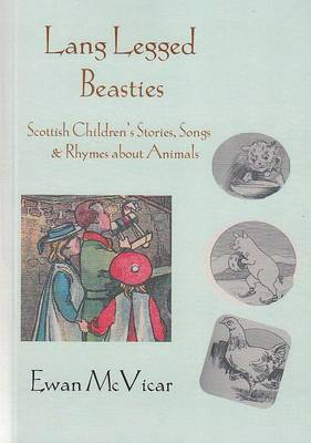 Lang Legged Beasties: Scottish Stories, Songs and Rhymes About Animals (Paperback)