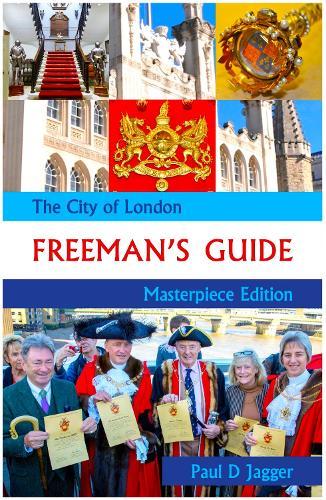 The City of London Freeman's Guide (Hardback)