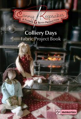 Colliery Days: Fabric Project Book (Paperback)