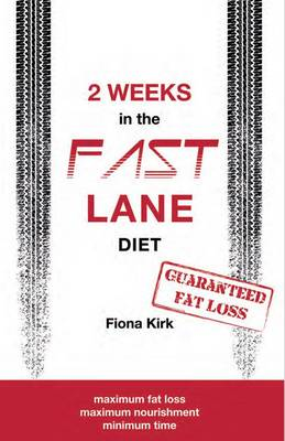 2 Weeks in the Fast Lane: Maximum Fat Loss in Minimum Time (Paperback)