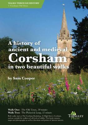 A History of Ancient and Medieval Corsham in Two Beautiful Walks (Paperback)