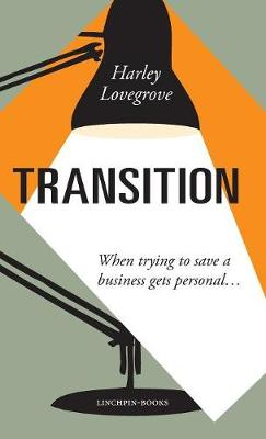 Transition: When Saving a Business Gets Personal (Hardback)