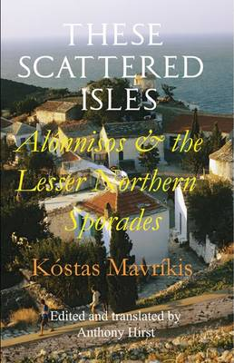 These Scattered Isles: Alonnisos and the Lesser Northern Sporades (Paperback)