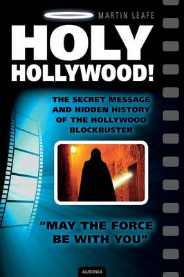 Holy Hollywood! The Secret Message and Hidden History of the Hollywood Blockbuster (Paperback)