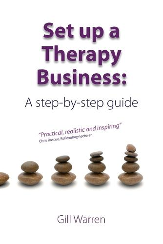 Set Up a Therapy Business: A Step-By-Step Guide (Paperback)