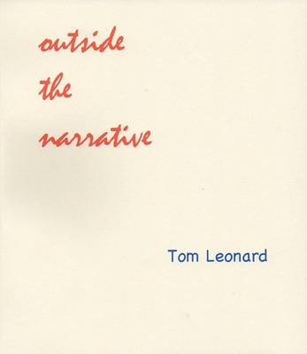 Outside the Narrative by Tom Leonard | Waterstones
