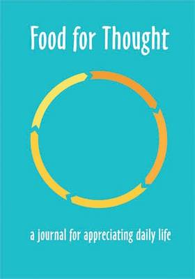 Food for Thought: A Journal for Appreciating Daily Life (Paperback)