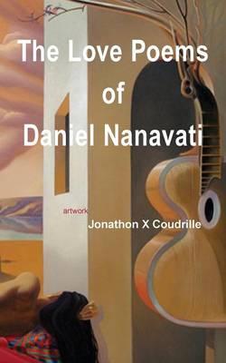 The Love Poems of Daniel Nanavati (Paperback)