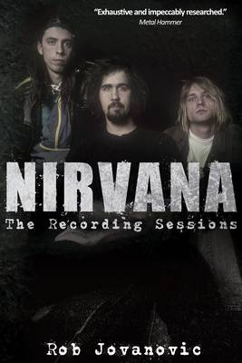Nirvana: The Recording Sessions (Paperback)