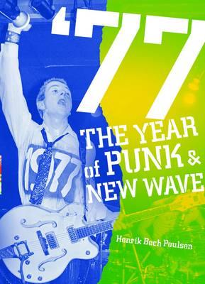 1977: The Year Of Punk And New Wave (Paperback)