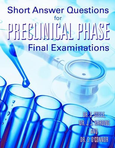 Short Answer Questions for Preclinical Phase Final Examinations (Paperback)