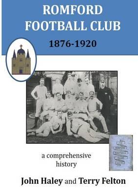 Romford Football Club 1876-1920 (Paperback)