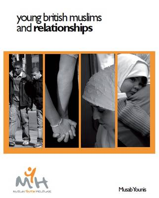 Young British Muslims and Relationships (Paperback)