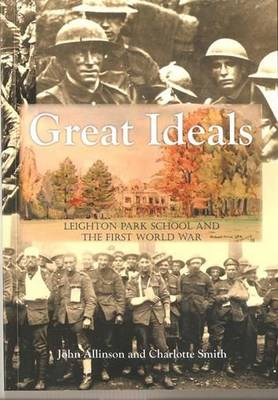 Great Ideals: Leighton Park School and the First World War (Paperback)
