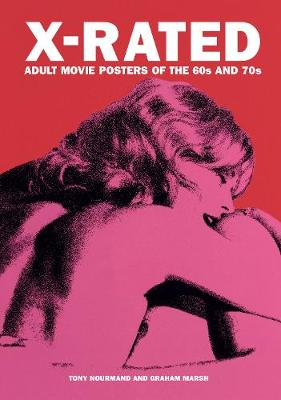 X-rated Adult Movie Posters Of The 1960s And 1970s: The Complete Volume (Hardback)