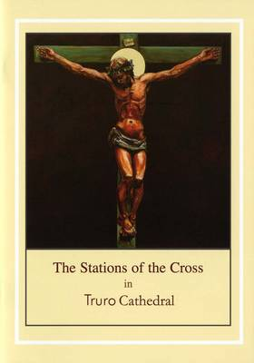 The Stations of the Cross in Truro Cathedral (Paperback)