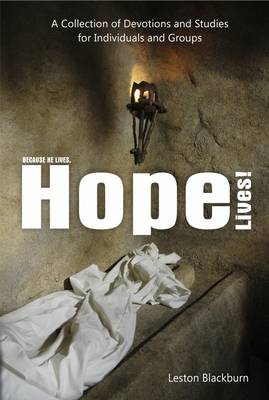 Hope Lives!: A Collection of Devotions and Studies for Individuals and Groups (Paperback)