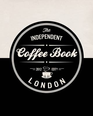 The Independent Coffee Book: London (Paperback)