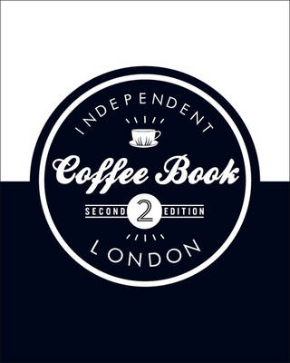 Independent Coffee Book: London (Paperback)