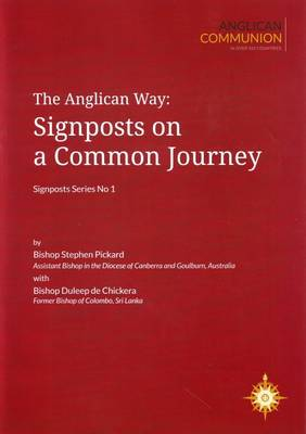 The Anglican Way: Signposts on a Common Journey - Signposts Series (Paperback)