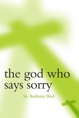 The God Who Says Sorry (Paperback)