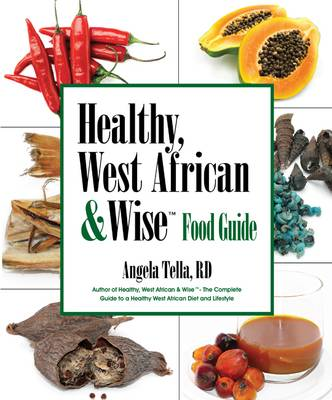 Healthy, West African & Wise Food Guide (Paperback)