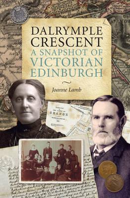 Dalrymple Crescent: A Snapshot of Victorian Edinburgh (Paperback)